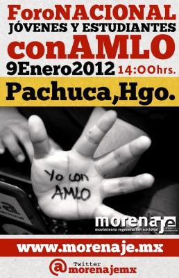 Foro Nacional  Jóvenes y Estudiantes con AMLO, 9 de  Enero, 14 hrs. Salón Macros, Pachuca, Hidalgo.
